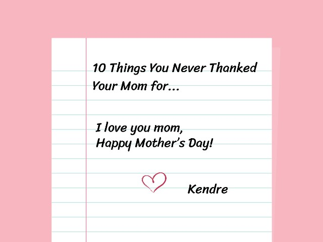 10 Things You Never Thanked Your Mother For